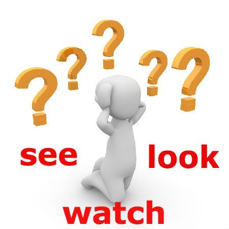 see, look, watchの違いとは?